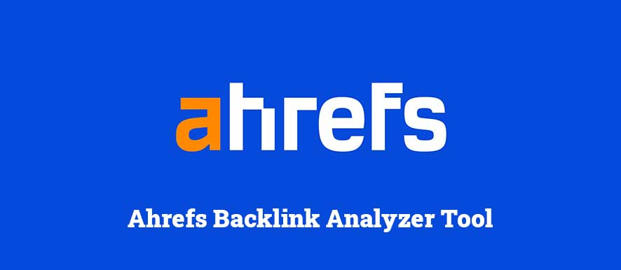 Ahrefs Backlink Analyzer Tool