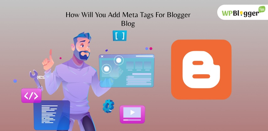How Will You Add Meta Tags For Blogger Blog